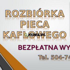 Wyburzenie pieca kaflowego, cennik tel 504-746-203, Wrocław. Likwidacja. Rozebranie, dofinansowanie Kawka, rozbiórka pieców kaflowych