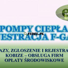 Pompy ciepła, zgłoszenie, f-gazy, rejestracja, CRO, Wrocław , tel. 502-032-782. Baza Danych Sprawozdań o SZWO i FGC. Jak złożyć obowiązkowy raport