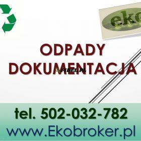 Odpady przygotowanie dokumentacji, tel 502-032-782, wykaz, zestawienie.sporządzanie sprawozdań. Obsługa firmy, Przygotowanie rozliczenie z odpadów.