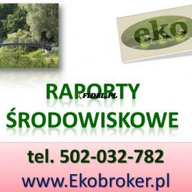Raport środowiskowy,  tel. 504-746-203, opinia,  analiza, opinia z ochrony środowiska, ekspertyza, konsultacje