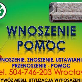 Wnoszenie, znoszenie, tel 504-746-203, wniesienie, zniesienie, cena , Wrocław, Usługi wnoszenia i znoszenia przedmiotów, rzeczy, mebli materiałów