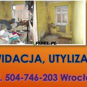 Likwidacja mieszkań cena, tel 504-746-203, Wrocław, likwidacja piwnicy. Opróżnianie, likwidacja mieszkań. Usługi opróżniania domu, firma wywozowa