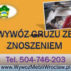 Wynoszenie gruzu do kontenera, tel. 504-746-203, cennik, Wrocław. Usuwanie, wyniesienie gruzu z mieszkania wraz z załadunkiem do kontenera