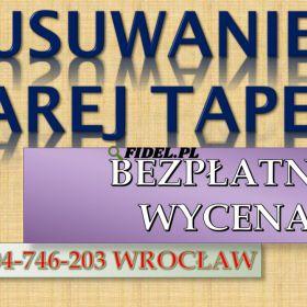 Usuwanie starej tapety tel. 504-746-203, zrywanie starych tapet, cena. Skrobanie ścian ze starych tapet, usuwanie i zerwanie tapety. Wrocław, cennik
