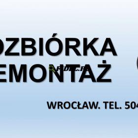 Wyburzenie, rozbiórka, cena. tel. 504-746-203. Wrocław. Prace rozbiórkowe.   Kucie betonu. Usługi młotem burzącym. Skuwanie posadzek, chodników.