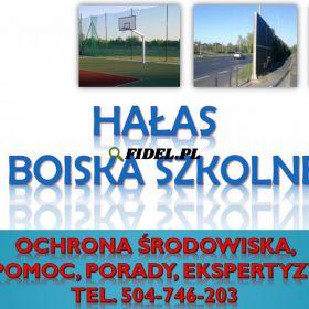 Hałas od boiska szkolnego, tel. 504-746-203, Warszawa, Łódź, Kraków, Wrocław, Poznań, Gdańsk, Szczecin, Bydgoszcz, Lublin, Katowice, Białystok.
