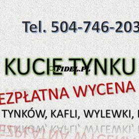 Kucie tynków, cena, tel. 504-746-203, Skuwanie tynku Wrocław.   Skucie tynku na ścianie i suficie, posadzki. Skuwanie podłoża pod posadzkę, remont.