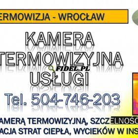 Badanie termowizyjne budynku, cena tel. 504-746-203, mieszkania, Wrocław, kamera termiczna, na podczerwień.