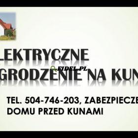 Pastuch na kuny. Tel. 504-746-203. Elektryczne ogrodzenie i zabezpieczenie domu, dachu, cena. Bariera elektryczna jako skuteczne zabezpieczenie