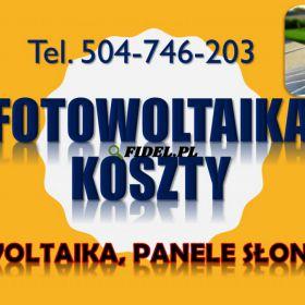 Instalacja fotowoltaiczna cena z montażem, tel. 504-746-203. Panele słoneczne. Wrocław, Legnica, Wałbrzych, Opole, Poznań, Łódź, Szczecin