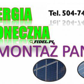 Montaż paneli fotowoltaicznych, cennik, tel. 504-746-203. Tani prąd dla domu. Kolektory słoneczne a panele, co wybrać ?