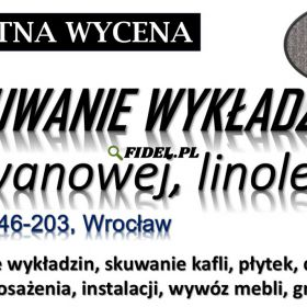 Usunięcie płytek pcv i wykładziny, Wrocław, tel. 504-746-203. Zerwanie podłogi