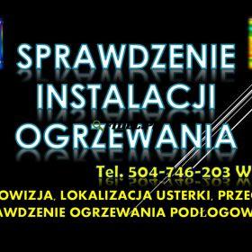 Sprawdzenie instalacji ogrzewania  tel. 504-746-203. Wrocław. Spadek ciśnienia na piecu