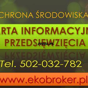 Karta informacyjna przedsięwzięcia, cena, tel. 504-746-203. Decyzja środowiskowa cennik