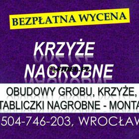 Krzyże nagrobne, cena. Tel. 504-746-203. Cmentarz, Wrocław, krzyż na grób