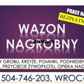 Wazon nagrobny, urna na prochy  Cmentarz Wrocław, tel. 504-746-203. Cena, odbiór
